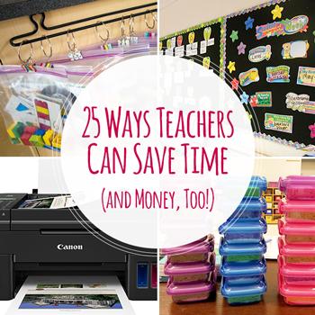 25 Ways Teachers Save Time and Money
