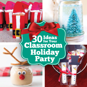 30 Ideas for your classroom holiday party