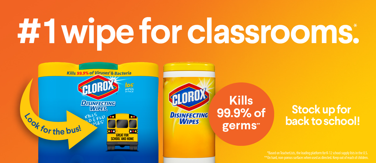 #1 wipe for classrooms. Kills 99.9% of germs. Stock up for back to school. Clorox Disinfectant Wipes.